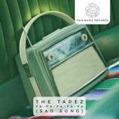 Fa-Fa-Fa-Fa-Fa (Sad Song) by Tapez