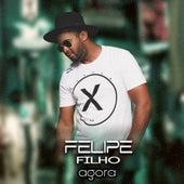 Agora de Felipe Filho