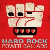 Hard Rock Power Ballads by Various Artists