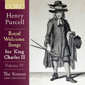 Royal Welcome Songs for King Charles II Volume IV by The Sixteen