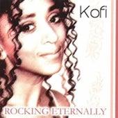 Rocking Eternally (Deluxe) von Kofi
