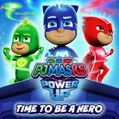 Time To Be A Hero von PJ Masks