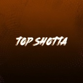 Top Shotta by Drillings