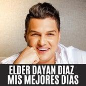 Mis Mejores Dias de Elder Dayán Díaz