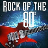 Rock of the 80s by Various Artists