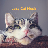 Lazy Cat Music by Pet Music Therapy
