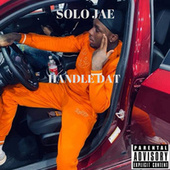 Handle Dat by Solo Jae