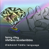 Diamond Fiddle Language by Terry Riley