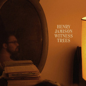 Witness Trees by Henry Jamison