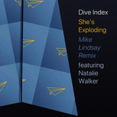 She's Exploding (feat. Natalie Walker) (Mike Lindsay Remix) by Dive Index