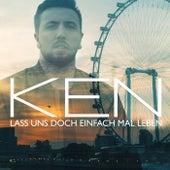Lass uns doch einfach mal leben von Ken