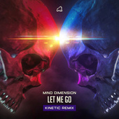 Let Me Go (Kinetic Remix) by Mind Dimension