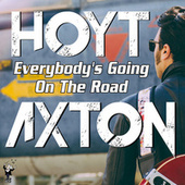 Everybody's Going on the Road de Hoyt Axton