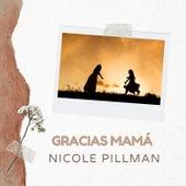 Gracias Mamá de Nicole Pillman