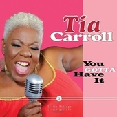 You Gotta Have It by Tia Carroll
