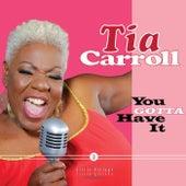 You Gotta Have It de Tia Carroll