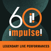 Impulse! 60:  Legendary Live Performances von Various Artists