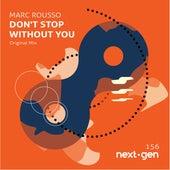 Don't Stop Without You (Original Mix) de Marc Rousso