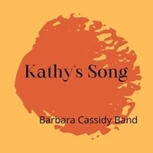 Kathy's Song by Barbara Cassidy Band