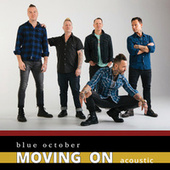 Moving On (Acoustic) by Blue October