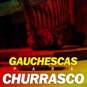 Gauchescas para Churrasco de Various Artists