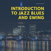 Introduction to Jazz Blues and Swing van Various Artists