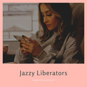 Jazzy Liberators by Various Artists