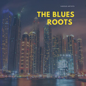 The Blues Roots von Various Artists