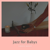 Jazz for Babys by Various Artists