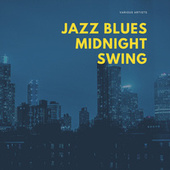 Jazz Blues Midnight Swing by Various Artists