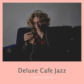 Deluxe Cafe Jazz by Various Artists