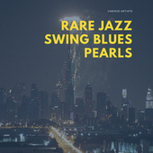 Rare Jazz Swing Blues Pearls by Various Artists