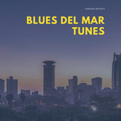 Blues del Mar Tunes by Various Artists