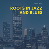 Roots in Jazz and Blues von Various Artists
