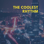The Coolest Rhythm de Various Artists