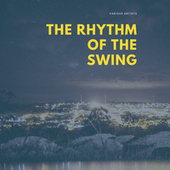 The Rhythm of the Swing de Various Artists