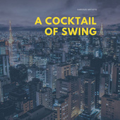 A Cocktail of Swing by Various Artists