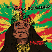 Bloodstains & Teardrops by Big Chief Monk Boudreaux