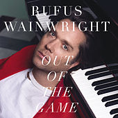 Out Of The Game von Rufus Wainwright