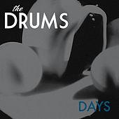 Days by The Drums