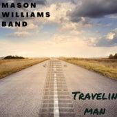 Travelin Man by Mason Williams Band