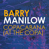 Copacabana (At The Copa) von Barry Manilow