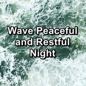 Wave Peaceful and Restful Night by Spa Music (1)