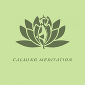 Calming Meditation von Best Relaxing SPA Music, Yoga, Spa Music Relaxation Meditation