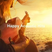 Happy Acoustic Hits by Various Artists
