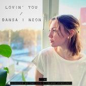 Lovin´You / Dansa I Neon (Extended version) von Lijna