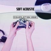 Soft Acoustic Compilation 2021 di Serighelli
