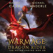 WarMage: Dragon Rider - The Never Ending War, Book 8 (Unabridged) von Martha Carr