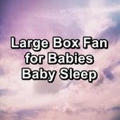 Large Box Fan for Babies Baby Sleep by Fan Sounds