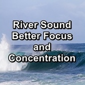 River Sound Better Focus and Concentration by Wave Sleep